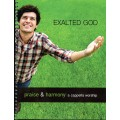 Exalted God - Praise & Harmony Song Book