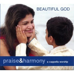 Beautiful God - Praise and Harmony CD