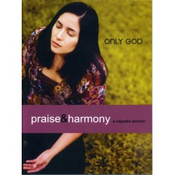 Only God- Praise & Harmony song Book