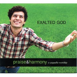 Exalted God - Praise & Harmony CD