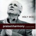Holy God (Praise and Harmony) CD