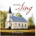 I'm Gonna Sing by Acclamation Chorale CD