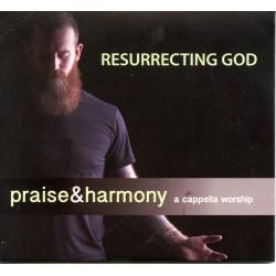 Resurrecting God - Praise & Harmony Book