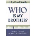 Who Is My Brother?