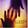 Closer (released 2006) CD
