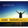Reigning God - Praise & Harmony CD
