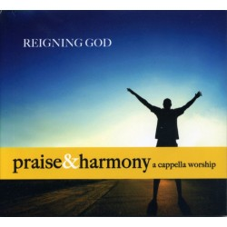 Reigning God - Praise & Harmony CD