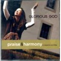Glorious God Praise & Harmony CD