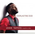 Everlasting God - Praise & Harmony CD