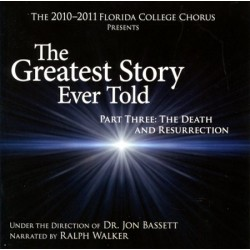 The Greatest Story Ever Told, Part Three: The Death and Resurrection