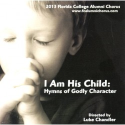 I Am His Child: Hymns of Godly Character CD
