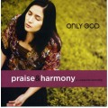Only God Praise & Harmony CD