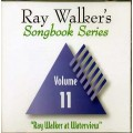 Ray Walkers Songbook Series #11